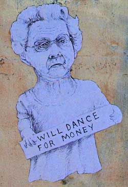 "Old woman holding a sign ""will dance for money"""