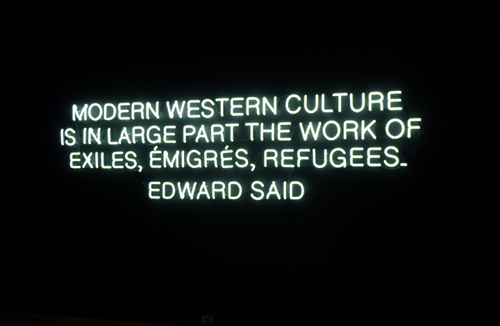 Modern western culture is in large part the work of exiles, émigrés, refugees - quote from Edward Said , Sydney Biennale